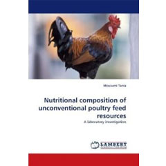 Nutritional composition of unconventional poultry feed resources
