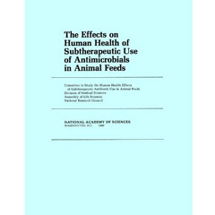 The Effects on Human Health of Subtherapeutic Use of Antimicrobials in Animal Fe