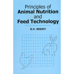 Principles of Animal Nutrition and Feed Technology