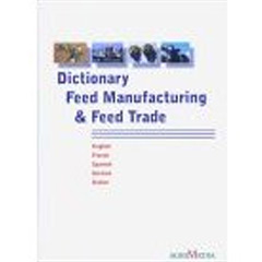 Dictionary Feed Manufacturing and Feed Trade