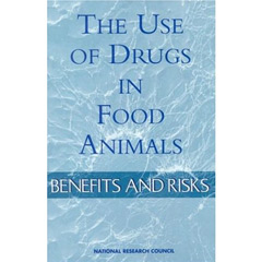 The Use of Drugs in Food Animals: Benefits and Ris