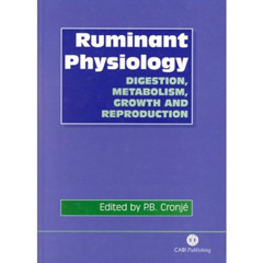 Ruminant Physiology: Digestion, Metabolism, Growth and Reproduction