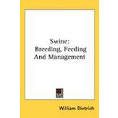 Swine: Breeding, Feeding And Management
