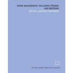 Swine management, including feeding and breeding