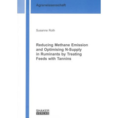 Reducing Methane Emission and Optimising N-supply in Ruminants by Treating Feeds